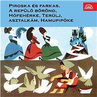 Audiokniha MP3 Piroska és farkas, A repülö börönd, Hófehérke, Terülj, asztalkám, Hamupipöke - Audiokniha MP3