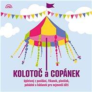 Audiokniha MP3 Kolotoč a Copánek upletený z povídání, říkanek, písniček a hádanek pro nejmenší děti - Audiokniha MP3