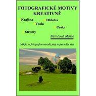 Elektronická kniha Fotografické motivy kreativně, Krajina Obloha Voda Stromy Cesty
