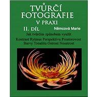 Elektronická kniha Tvůrčí fotografie v praxi II. díl