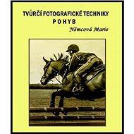 Elektronická kniha Tvůrčí fotografické techniky - pohyb