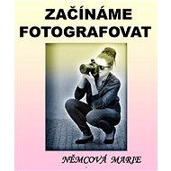 Elektronická kniha Začínáme fotografovat