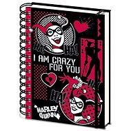 Harley Quinn - I am Crazy For You - spirál jegyzetfüzet - Jegyzetfüzet