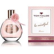 TOM TAILOR Be Mindful Woman EdT 50 ml - Eau de Toilette