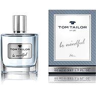 TOM TAILOR Be Mindful Man EdT - Férfi Eau de Toilette