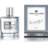 TOM TAILOR Be Mindful Man EdT 50 ml - Eau de Toilette férfiaknak
