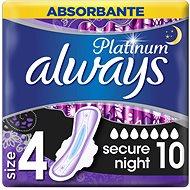 ALWAYS  Platinum Secure Night 10 db - Tisztasági betét