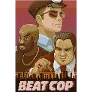 Beat Cop (PC/MAC/LX) DIGITAL - PC játék