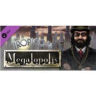 Tropico 4: Megalopolis DLC - PC DIGITAL - Játék kiegészítő